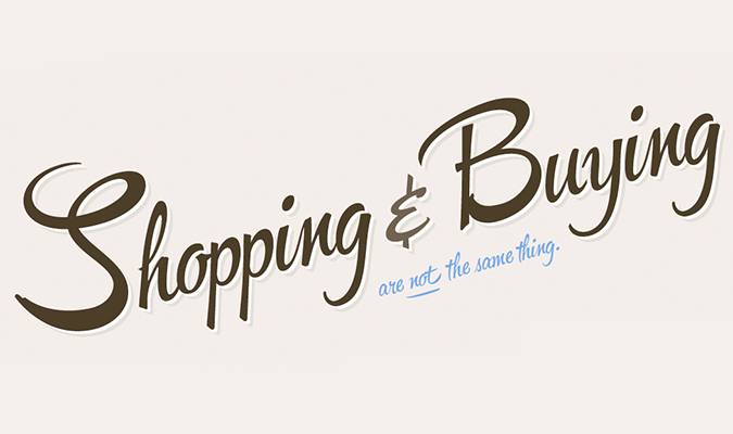 Shopping and buying are not the same thing
